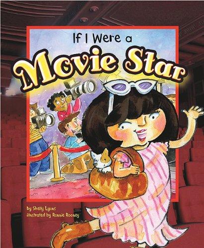If I Were a Movie Star (Dream Big!): Shelly Lyons
