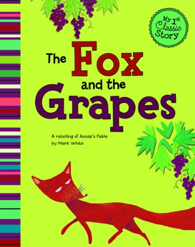 9781404865082: The Fox and the Grapes: A Retelling of Aesop's Fable (My First Classic Story)