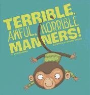 9781404866539: Terrible, Awful, Horrible Manners! (Little Boost)
