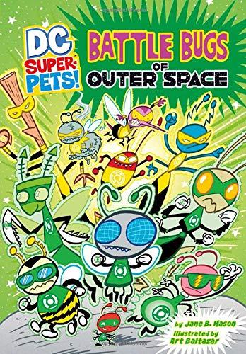 Battle Bugs of Outer Space (DC Super-Pets): Mason, Jane B.