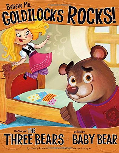 9781404870444: Believe Me, Goldilocks Rocks!: The Story of the Three Bears as Told by Baby Bear (The Other Side of the Story)