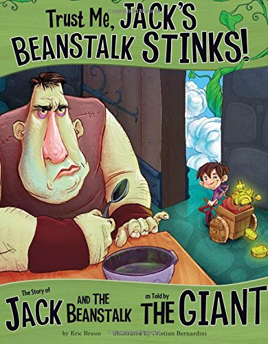 9781404870505: Trust Me, Jack's Beanstalk Stinks!: The Story of Jack and the Beanstalk As Told by the Giant