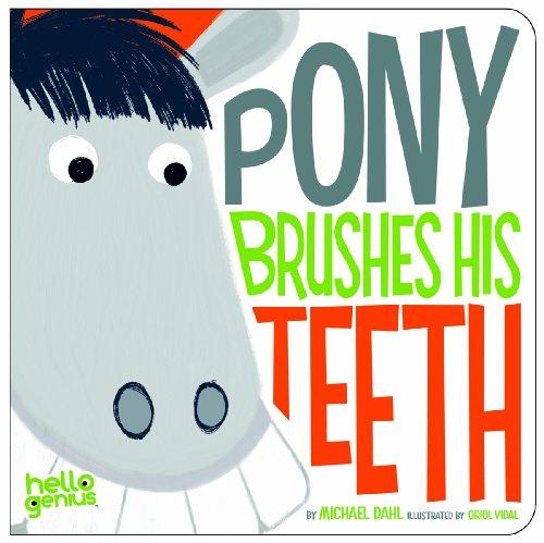 9781404871243: Pony Brushes His Teeth (Hello Genius) (Early Years: Hello Genius)