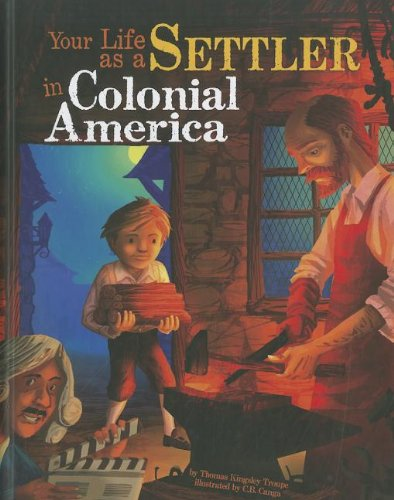 9781404871564: Your Life as a Settler in Colonial America (The Way It Was)