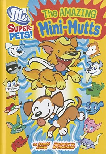 The Amazing Mini-Mutts (DC Super-Pets): Lemke, Donald