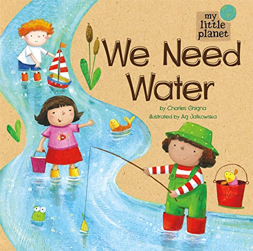 9781404872271: We Need Water (My Little Planet)