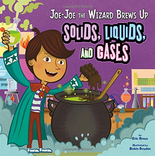 9781404872387: Joe-Joe the Wizard Brews Up Solids, Liquids, and Gases (In the Science Lab)