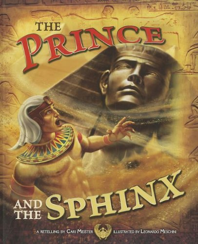 9781404872424: The Prince and the Sphinx (Egyptian Myths)