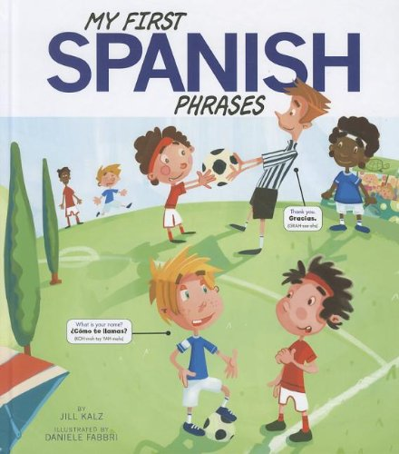 My First Spanish Phrases (Speak Another Language!): Kalz, Jill