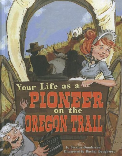 9781404872509: Your Life as a Pioneer on the Oregon Trail (The Way It Was)