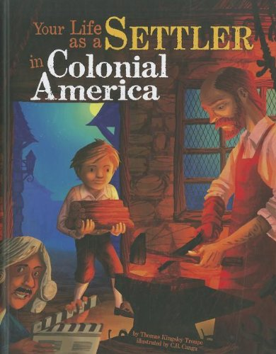 9781404872516: Your Life as a Settler in Colonial America (The Way It Was)