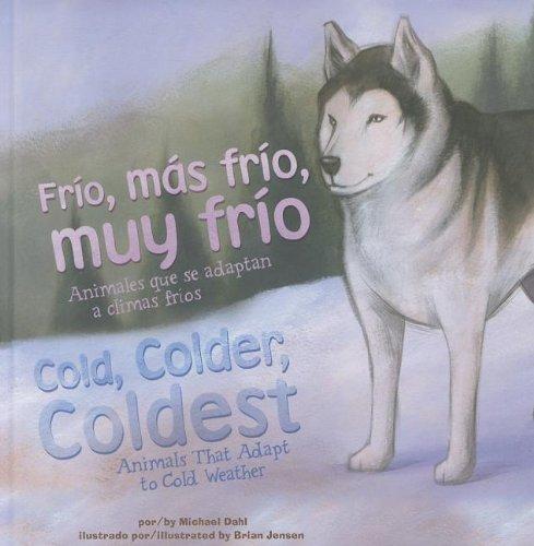 Fr?o, m?s fr?o, muy fr?o/Cold, Colder, Coldest: Animales que se adaptan a climas fr?os/...