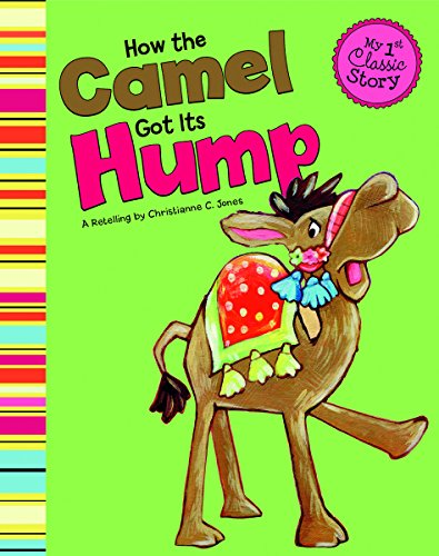 9781404873582: How the Camel Got Its Hump (My First Classic Story)