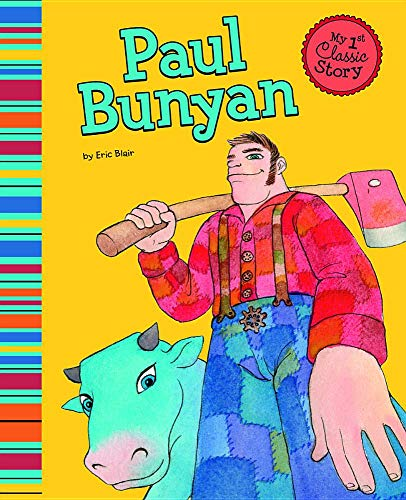 9781404873667: Paul Bunyan (My First Classic Story)