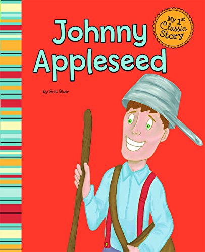 9781404873674: Johnny Appleseed (My First Classic Story)