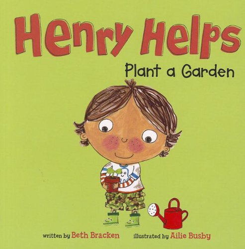 9781404876705: Henry Helps Plant a Garden