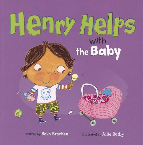 Henry Helps with the Baby: Bracken, Beth