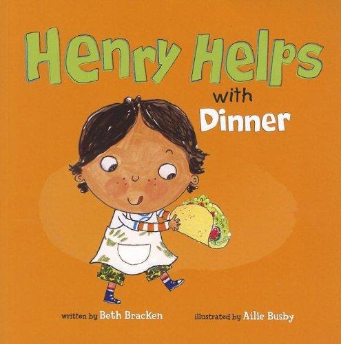 Henry Helps with Dinner: Bracken, Beth