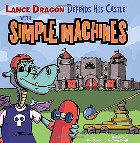 9781404877085: Lance Dragon Defends His Castle with Simple Machines (In the Science Lab)