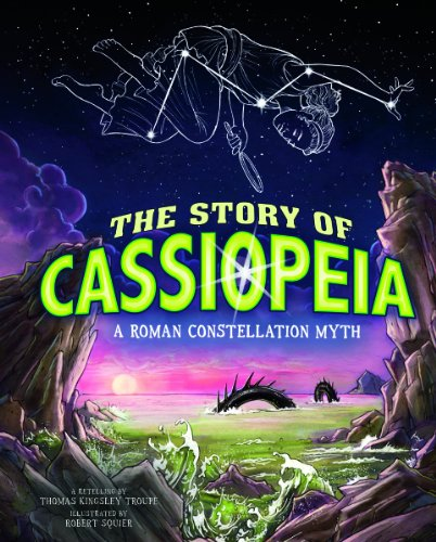 9781404877160: The Story of Cassiopeia: A Roman Constellation Myth (Nonfiction Picture Books: Night Sky Stories)