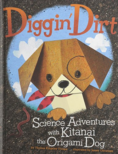 9781404879690: Diggin' Dirt: Science Adventures with Kitanai the Origami Dog (Origami Science Adventures)
