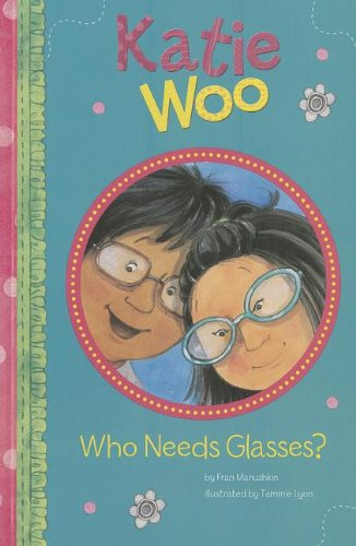 9781404880498: Who Needs Glasses? (Katie Woo)