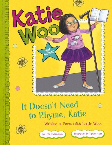 It Doesn't Need to Rhyme, Katie: Writing: Fran Manushkin