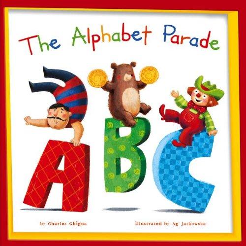 The Alphabet Parade (My Little School House): Ghigna, Charles