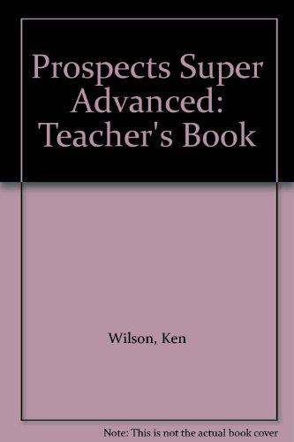 9781405003797: Prospects Super Advanced: Teacher's Book