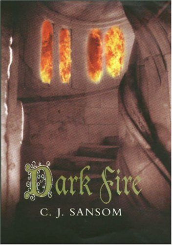 Dark Fire SIGNED COPY: Sansom, C J.
