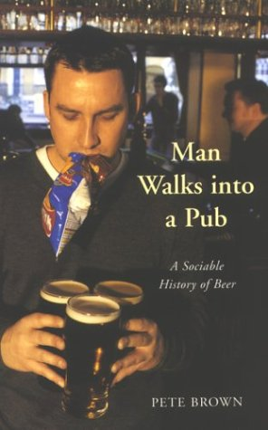 9781405005531: Man Walks into a Pub: A Sociable History of Beer
