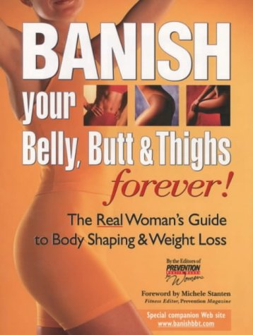 """Banish Your Belly, Butt and Thighs Forever!: Prevention"""" Magazine Health"""