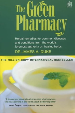 9781405006675: The Green Pharmacy (Rodale): Herbal Remedies for Common Diseases and Conditions from the World's Foremost Authority on Healing Herbs