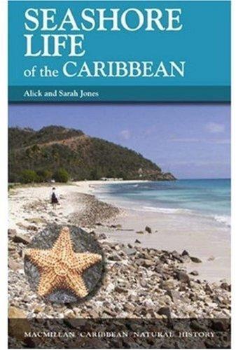 Seashore Life of the Caribbean: A Beachcomber's Guide (Macmillan Caribbean Natural History): ...
