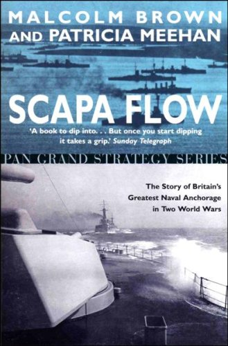 9781405007856: Scapa Flow: The Story of Britain's Greatest Naval Anchorage in Two Wolrd Wars
