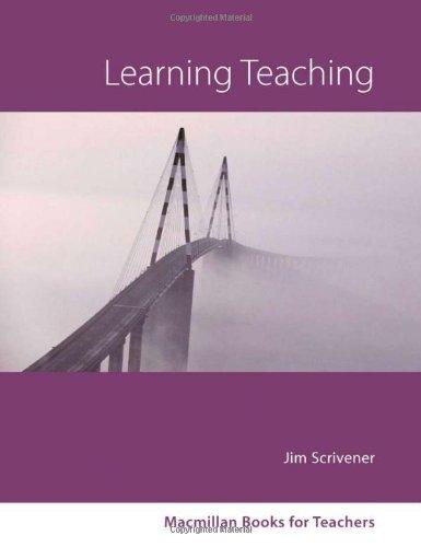 Learning Teaching: A guidebook for English language teachers: Jim Scrivener