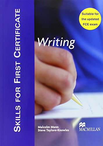 Writing: Student's Book (Skills for First Certificate): Mann, Malcolm; Taylore-Knowles,