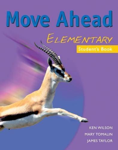 Move Ahead Elementary Student's Book: Ken Wilson, James