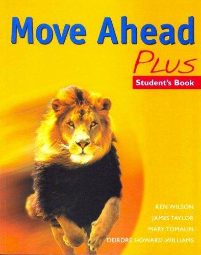 Move Ahead Plus: Student's Book (Secondary ELT: Deirdre Howard-Williams, Ken