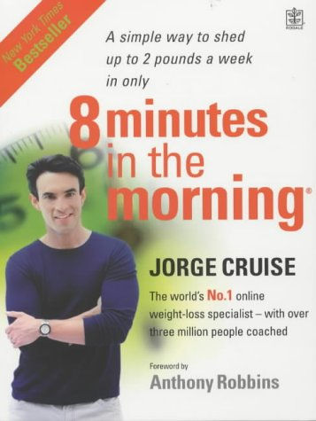 9781405021012: Eight Minutes in the Morning (Rodale): Lose Weight, Shape Your Body and Boost Your Self-esteem in Only 4 Weeks