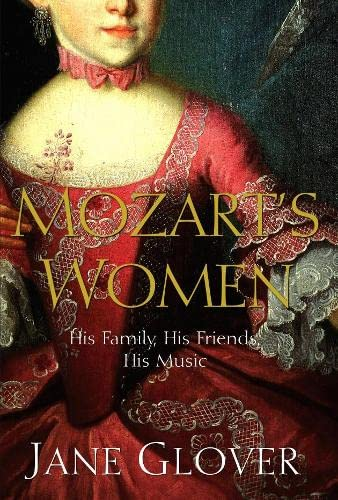 9781405021210: Mozart's Women: His Family, His Friends, His Music