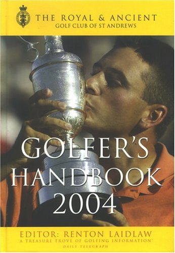 Royal & Ancient Golfer's Handbook 2004: Renton Laidlaw (Editor)