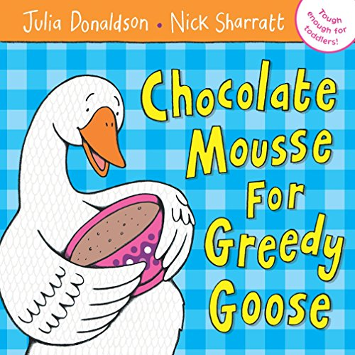 9781405021883: Chocolate Mousse for Greedy Goose