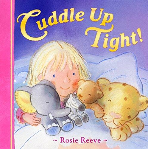 Cuddle Up Tight!: Reeve, Rosie