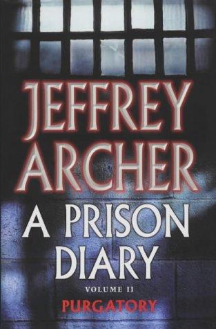 A Prison Diary Volume II. Purgatory.: Archer, Jeffrey.