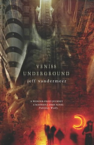 Veniss Underground (9781405032681) by VanderMeer, Jeff