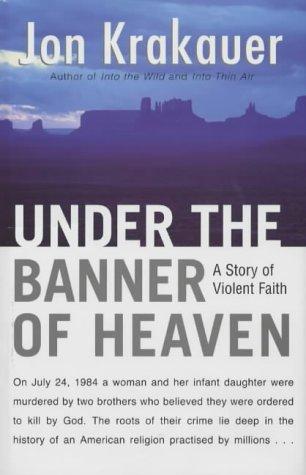 Under the Banner of Heaven: Krakauer, Jon