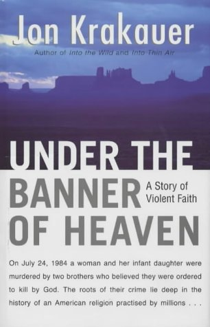 Under The Banner Of Heaven: Krakauer, Jon