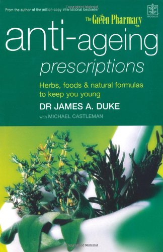 9781405032841: Anti-ageing Prescriptions: Herbs, Foods and Natural Formulas to Keep You Young