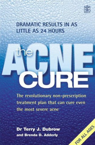 9781405033374: The Acne Cure: The Revolutionary Non-prescription Treatment Plan That Can Cure Even the Most Severe Acne and Shows Dramatic Results in as Little as 24 Hours